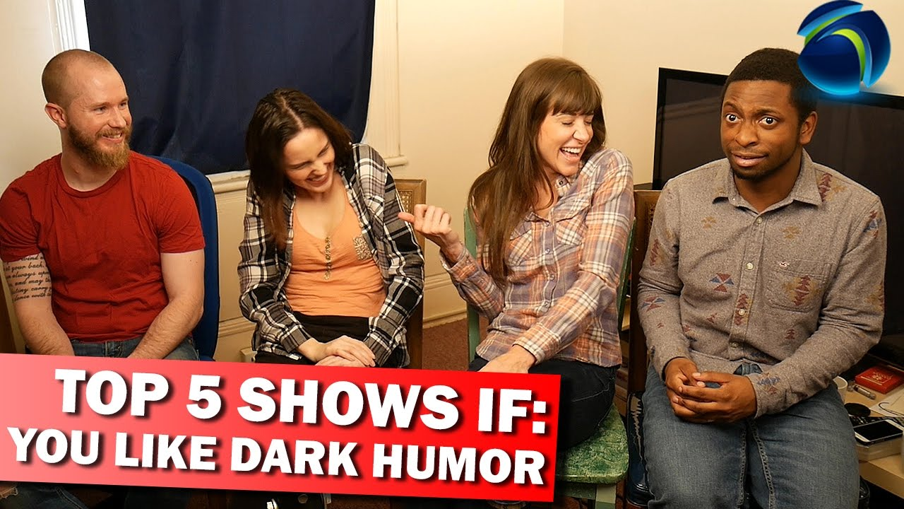Top 5 Shows If: You Like Dark humor